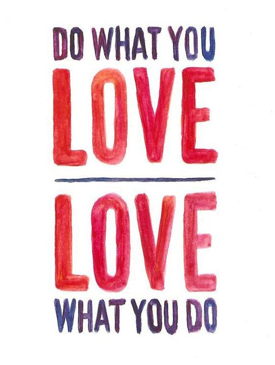 do-what-you-love-love-what-you-do-quote-2